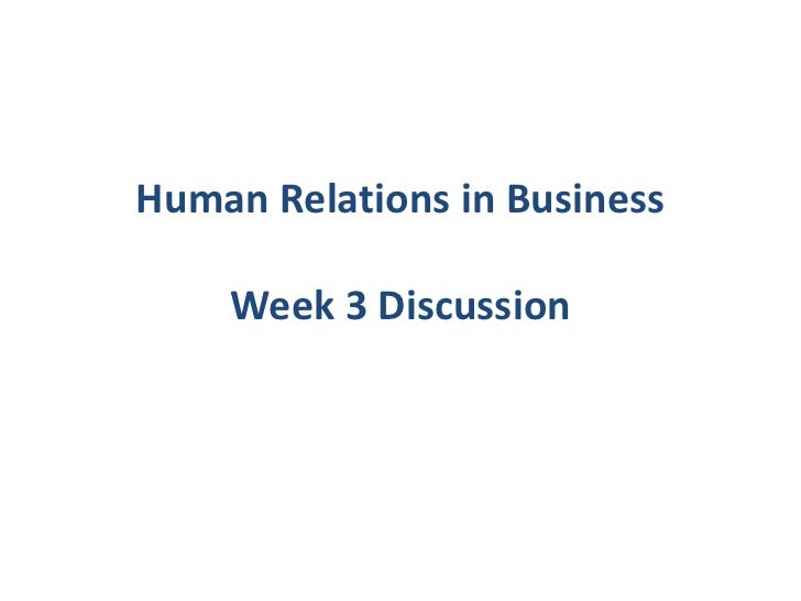 Human Relations in Business    Week 3 Discussion