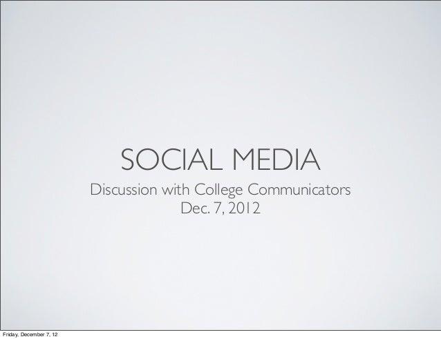 SOCIAL MEDIA                         Discussion with College Communicators                                       Dec. 7, 2...
