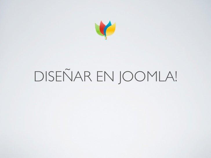 DISEÑAR EN JOOMLA!