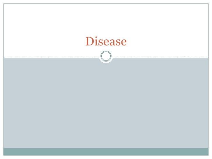 Disease<br />