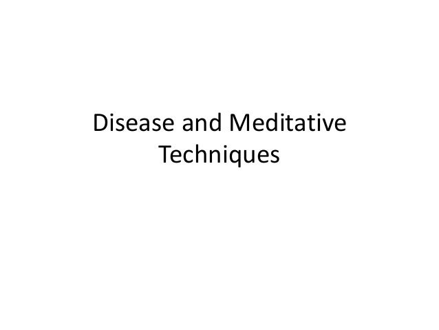 Disease and Meditative Techniques