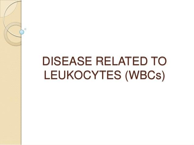 Disease related to leukocytes (wb cs)
