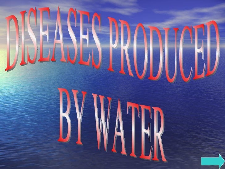 DISEASES PRODUCED BY WATER