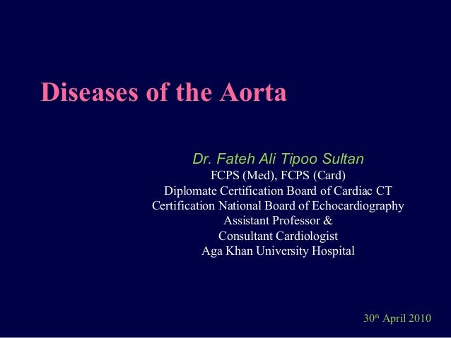 30thApril 2010Dr. Fateh Ali Tipoo SultanFCPS (Med), FCPS (Card)Diplomate Certification Board of Cardiac CTCertification Na...