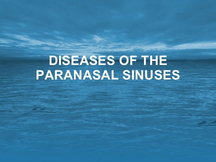 Diseases of the paranasal sinuses.