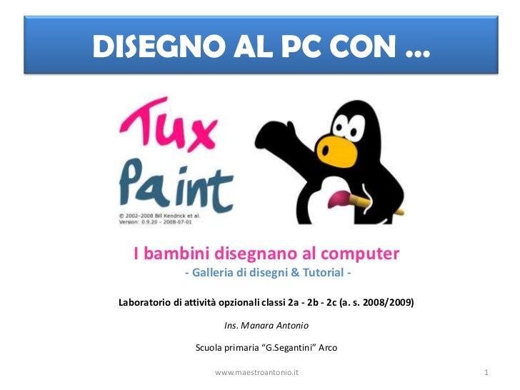 DISEGNO AL PC CON …         I bambini disegnano al computer                 - Galleria di disegni & Tutorial -   Laborator...