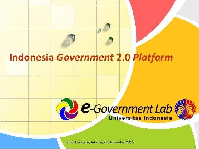 Indonesia Government 2.0 Platform  Hotel Ambhara, Jakarta, 29 November 2013