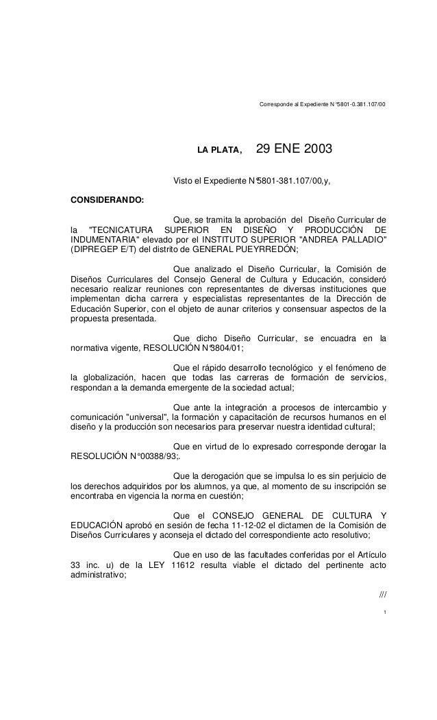 Corresponde al Expediente N°5801-0.381.107/00 1 LA PLATA, 29 ENE 2003 Visto el Expediente N°5801-381.107/00,y, CONSIDERAND...