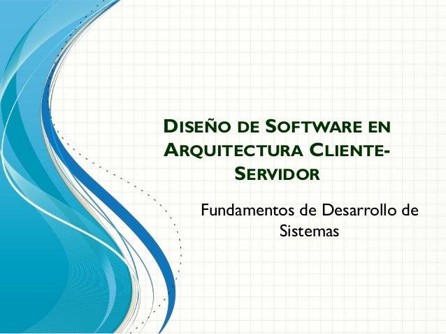 Diseno de software en arquitectura cliente servidor for Arquitectura de capas software