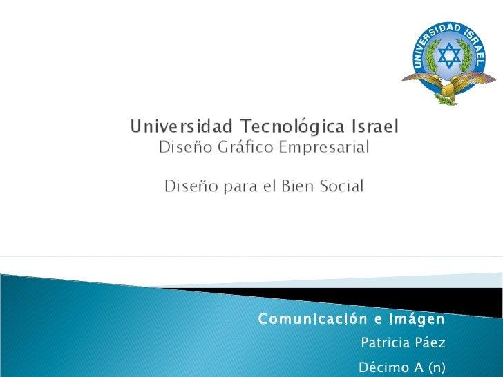 Comunicación e Imágen Patricia Páez Décimo A (n)