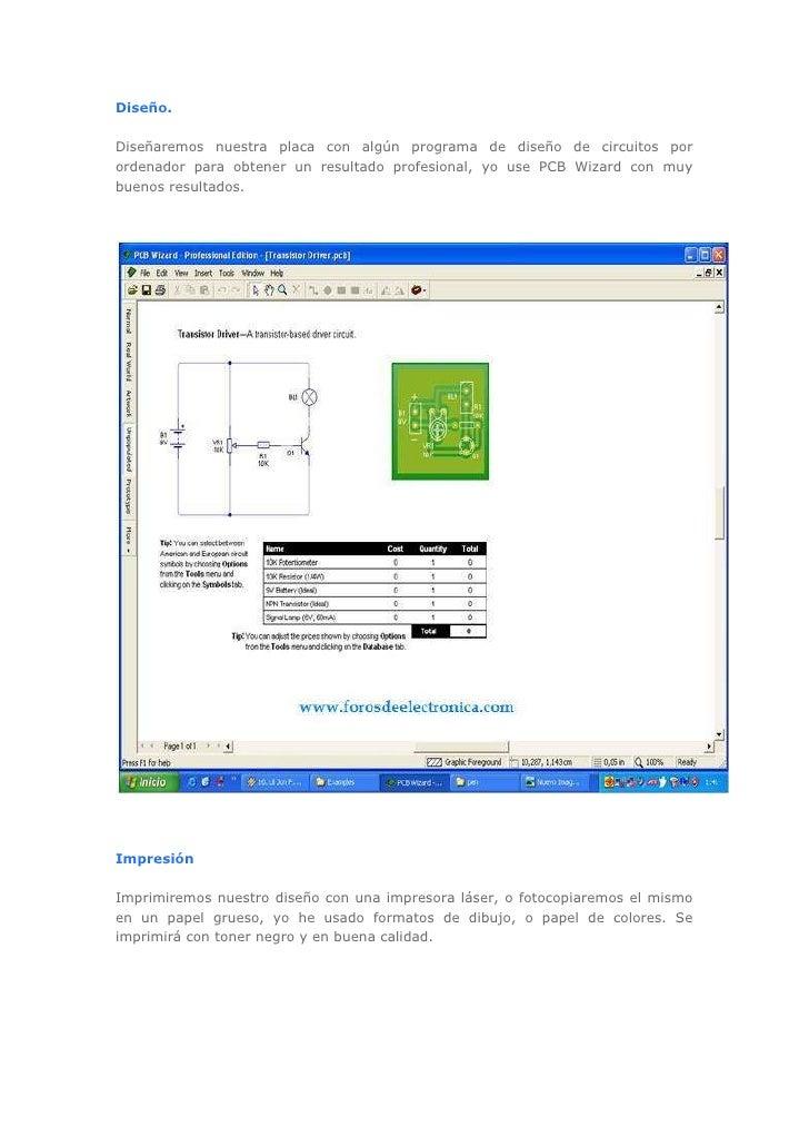 Diseño.Diseñaremos nuestra placa con algún programa de diseño de circuitos porordenador para obtener un resultado profesio...