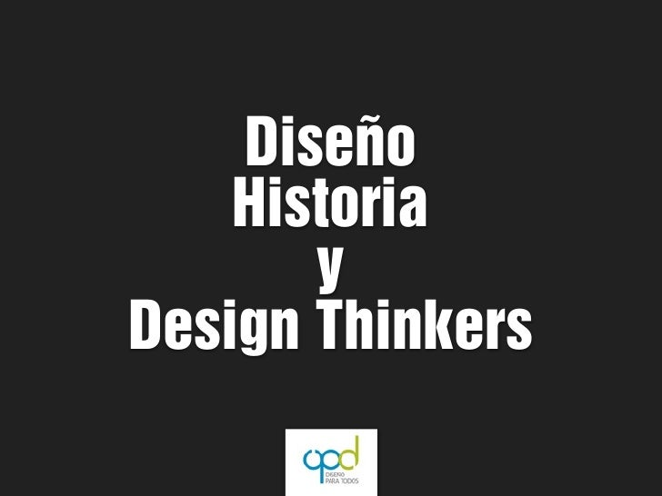Diseño    Historia       yDesign Thinkers