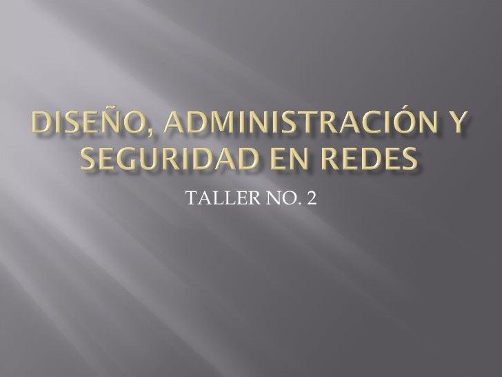 TALLER NO. 2