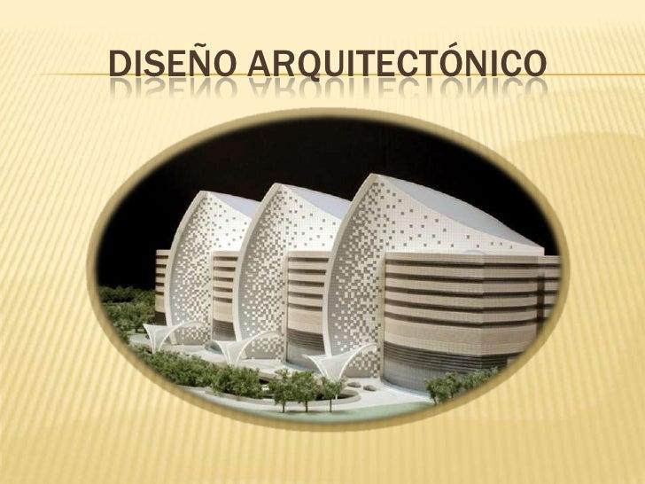 DISEÑO ARQUITECTÓNICO<br />