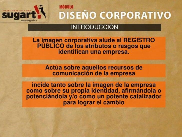 INTRODUCCIÓN<br />La imagen corporativa alude al REGISTRO PÚBLICO de los atributos o rasgos que identifican una empresa. <...