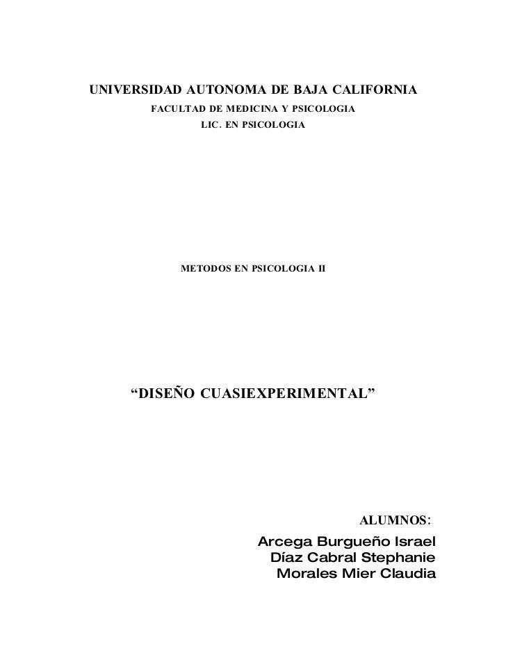 UNIVERSIDAD AUTONOMA DE BAJA CALIFORNIA        FACULTAD DE MEDICINA Y PSICOLOGIA                LIC. EN PSICOLOGIA        ...