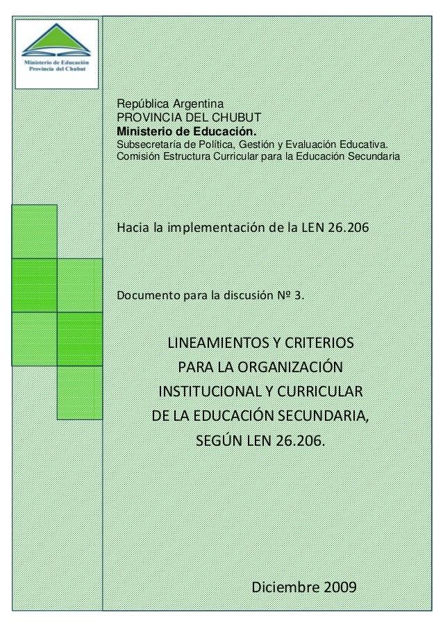 1 República Argentina PROVINCIA DEL CHUBUT Ministerio de Educación. Subsecretaría de Política, Gestión y Evaluación Educat...