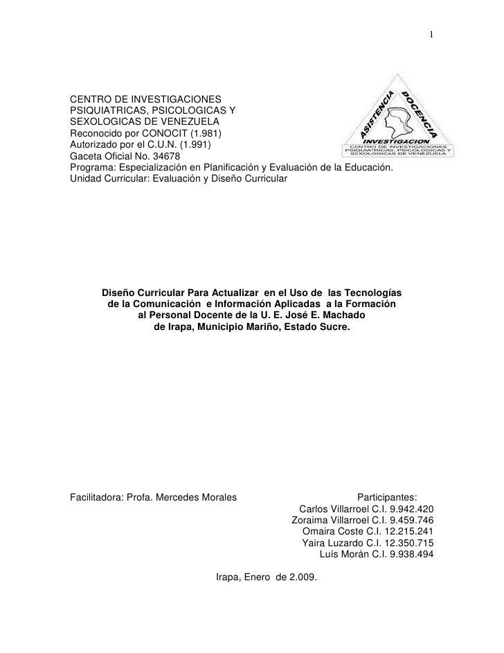 1     CENTRO DE INVESTIGACIONES PSIQUIATRICAS, PSICOLOGICAS Y SEXOLOGICAS DE VENEZUELA Reconocido por CONOCIT (1.981) Auto...
