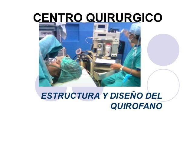 CENTRO QUIRURGICO ESTRUCTURA Y DISEÑO DEL QUIROFANO