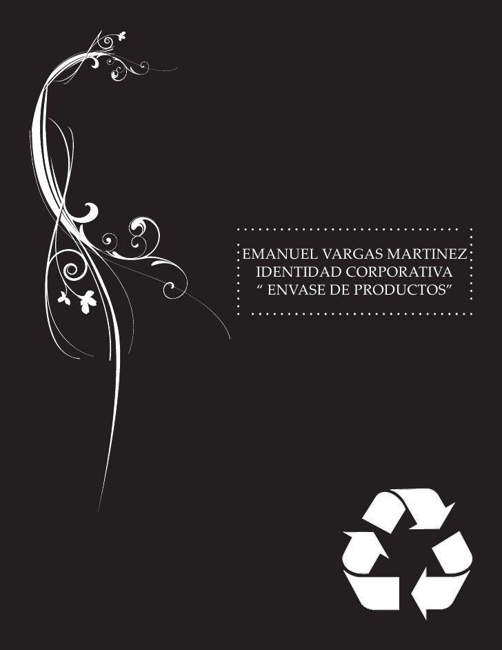 """EMANUEL VARGAS MARTINEZ IDENTIDAD CORPORATIVA """" ENVASE DE PRODUCTOS"""""""