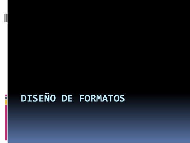 DISEÑO DE FORMATOS