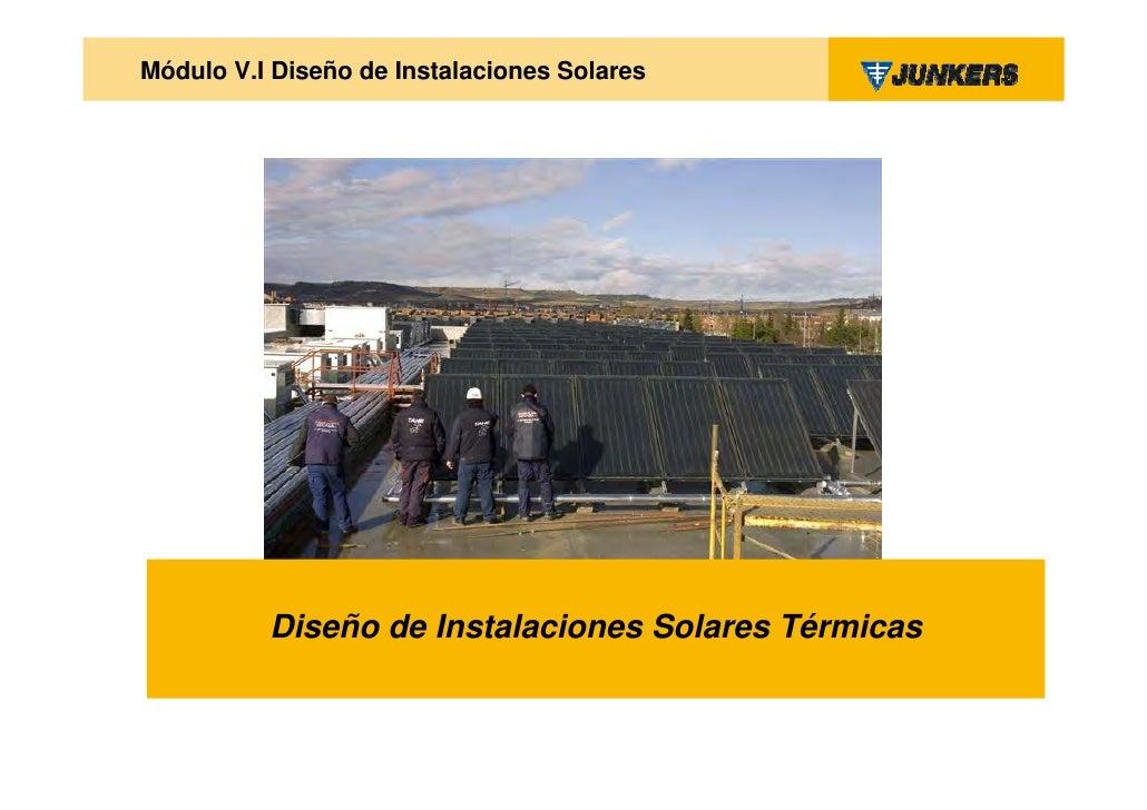 Módulo V.I Diseño de Instalaciones Solares          Diseño de Instalaciones Solares Térmicas