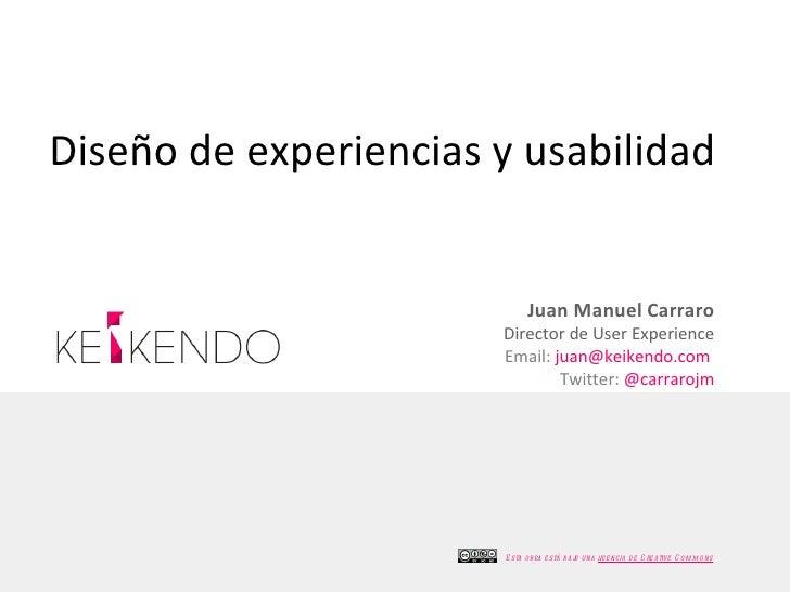 Diseño de experiencias y usabilidad                             Juan Manuel Carraro                       Director de User...