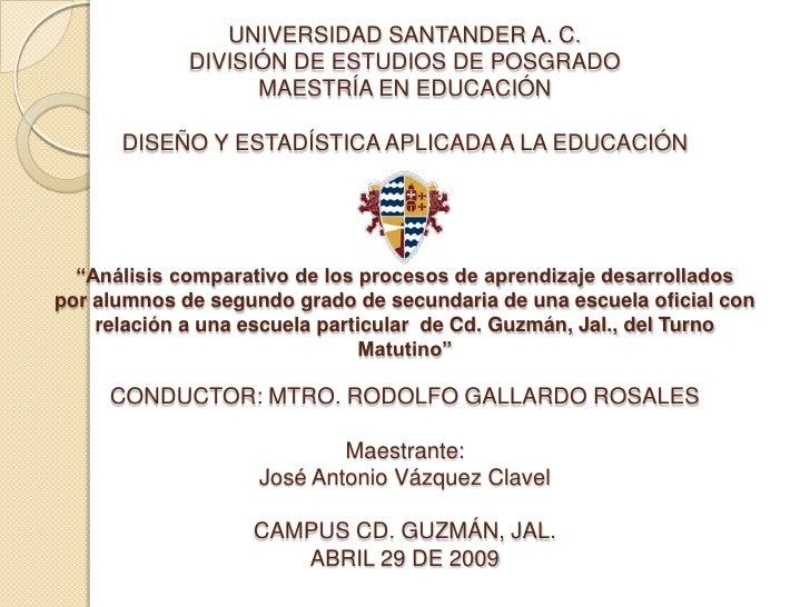 UNIVERSIDAD SANTANDER A. C.              DIVISIÓN DE ESTUDIOS DE POSGRADO                    MAESTRÍA EN EDUCACIÓN        ...