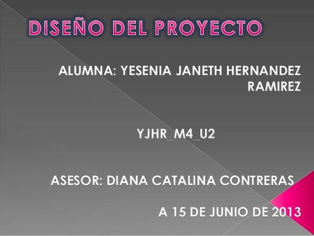 ALUMNA: YESENIA JANETH HERNANDEZRAMIREZYJHR_M4_U2ASESOR: DIANA CATALINA CONTRERASA 15 DE JUNIO DE 2013