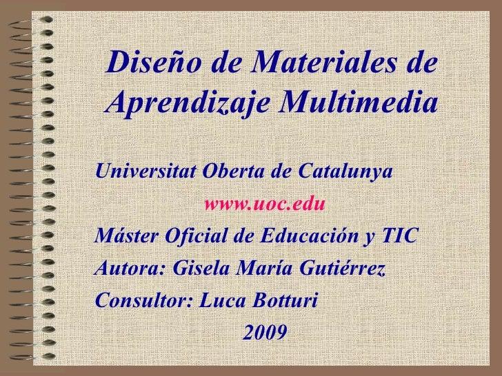 Diseño de Materiales de Aprendizaje Multimedia     Universitat Oberta de Catalunya www.uoc.edu Máster Oficial de Educación...
