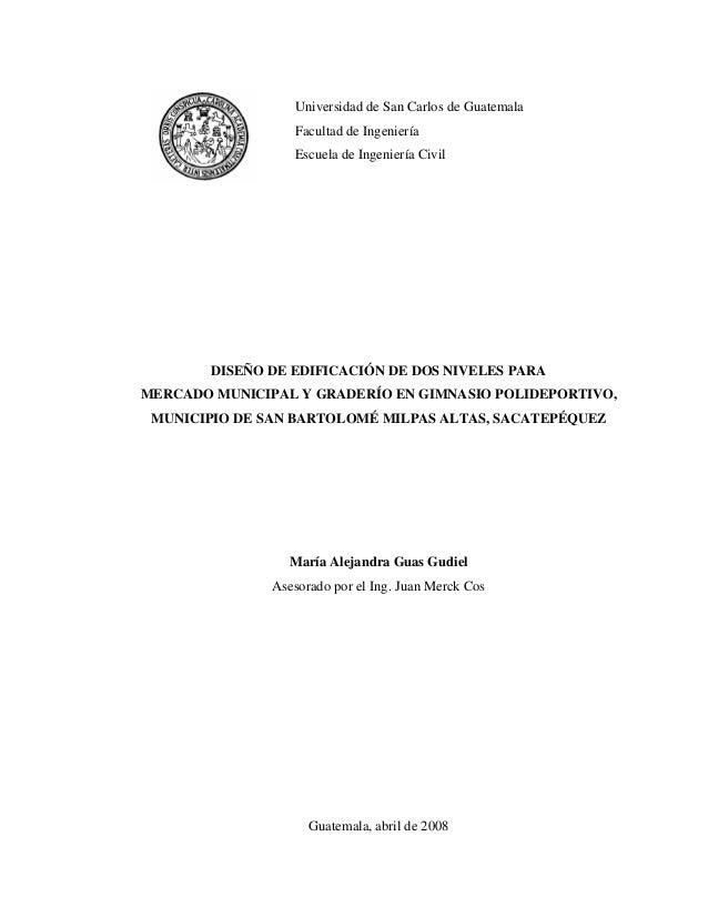 Universidad de San Carlos de GuatemalaFacultad de IngenieríaEscuela de Ingeniería CivilDISEÑO DE EDIFICACIÓN DE DOS NIVELE...