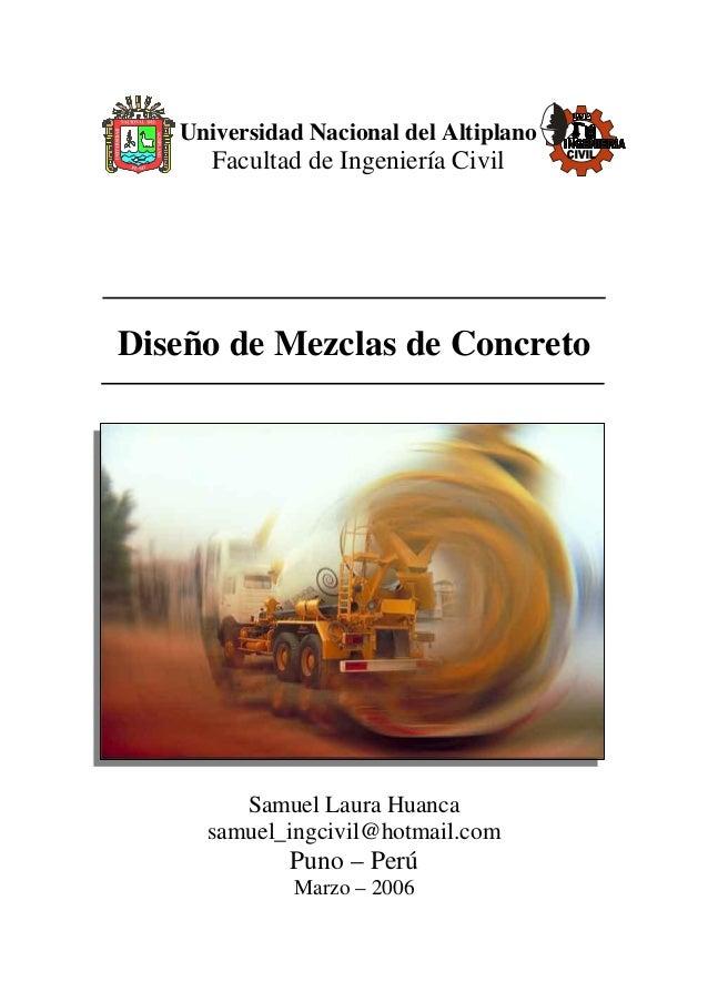 Universidad Nacional del Altiplano Facultad de Ingeniería Civil Diseño de Mezclas de Concreto Samuel Laura Huanca samuel_i...