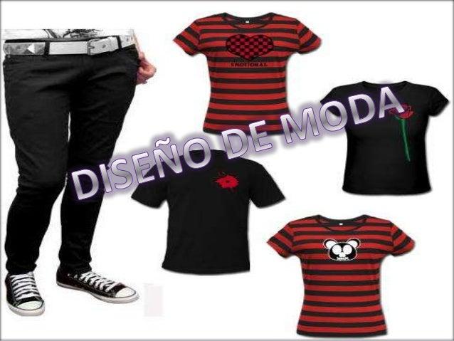 El diseño de modas se encarga de diseño de ropa yaccesorios creados dentro de las influencias culturales ysociales de un p...