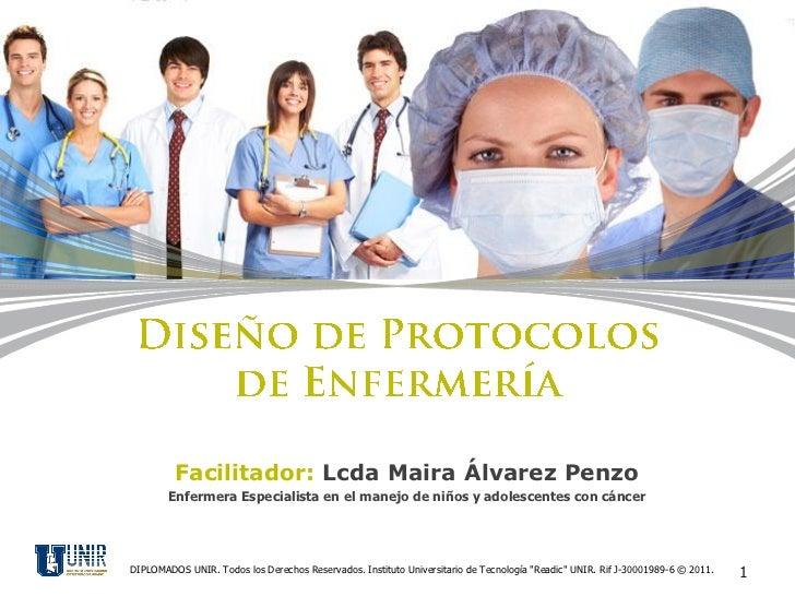 Facilitador: Lcda Maira Álvarez Penzo        Enfermera Especialista en el manejo de niños y adolescentes con cáncerDIPLOMA...