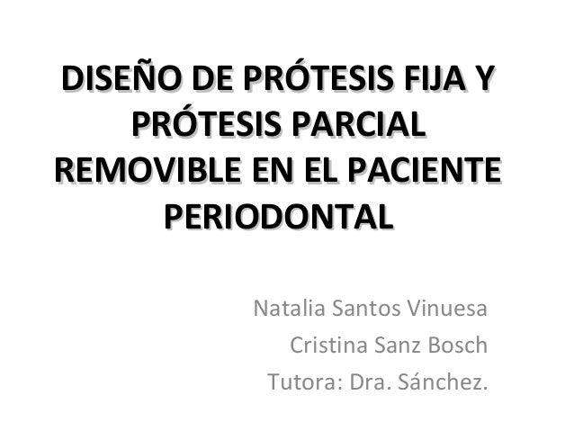 DISEÑO DE PRÓTESIS FIJA YDISEÑO DE PRÓTESIS FIJA YPRÓTESIS PARCIALPRÓTESIS PARCIALREMOVIBLE EN EL PACIENTEREMOVIBLE EN EL ...