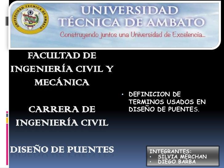 FACULTAD DEINGENIERÍA CIVIL Y    MECÁNICA                     • DEFINICION DE                      TERMINOS USADOS EN  CAR...