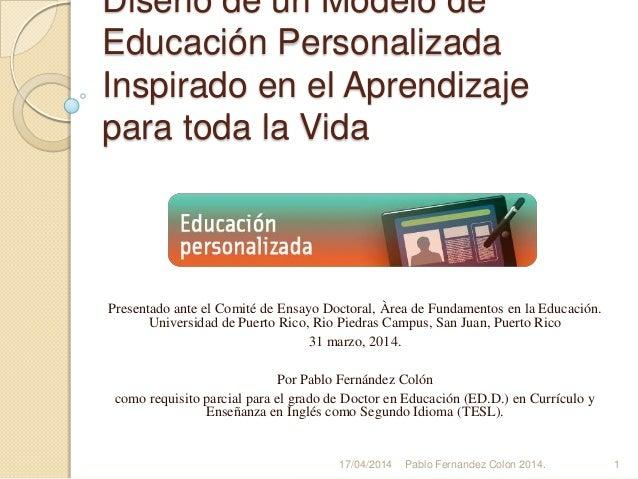 Diseño de un Modelo de Educación Personalizada Inspirado en el Aprendizaje para toda la Vida Presentado ante el Comité de ...
