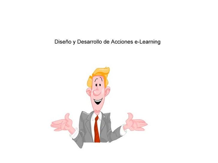 Diseño y Desarrollo de Acciones de e-Learning