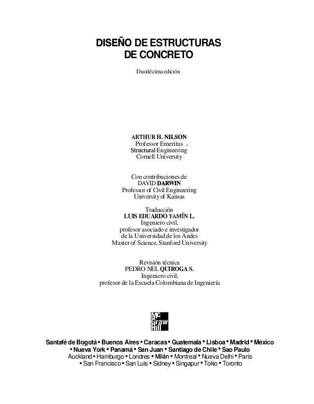 DISEÑO DE ESTRUCTURAS DE CONCRETO Duodécimaedición ARTHURH. NILSON Professor Emeritus . StructuralEngineering Cornell Univ...
