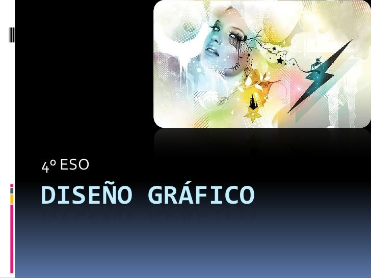 DISEÑO GRÁFICO<br />4º ESO<br />