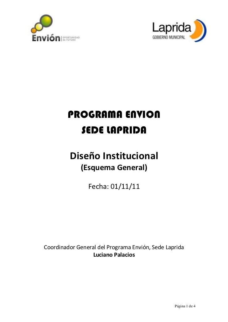 PROGRAMA ENVION           SEDE LAPRIDA         Diseño Institucional             (Esquema General)                Fecha: 01...