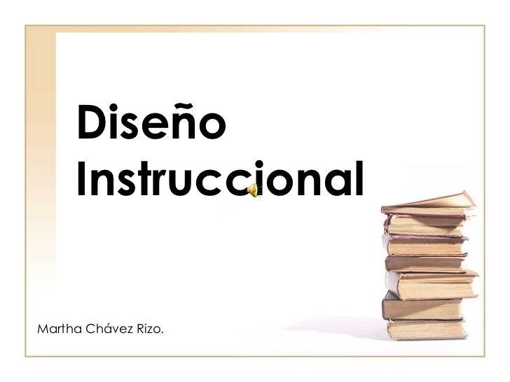 Diseño  Instruccional Martha Chávez Rizo.