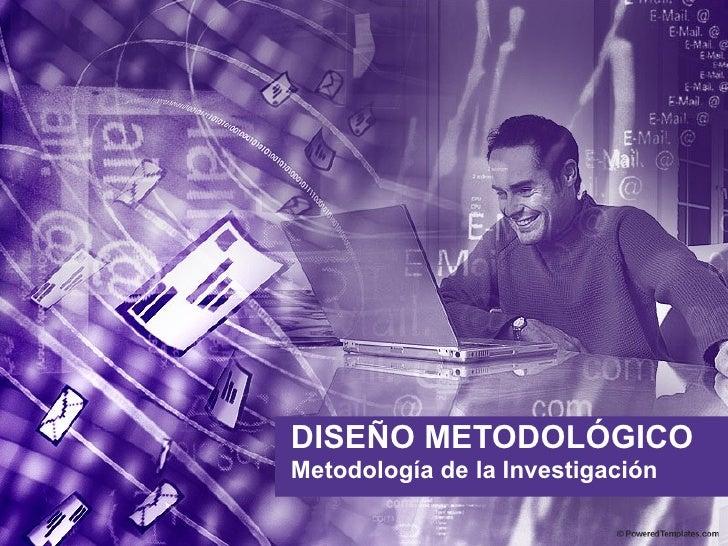 DISEÑO METODOLÓGICO Metodología de la Investigación