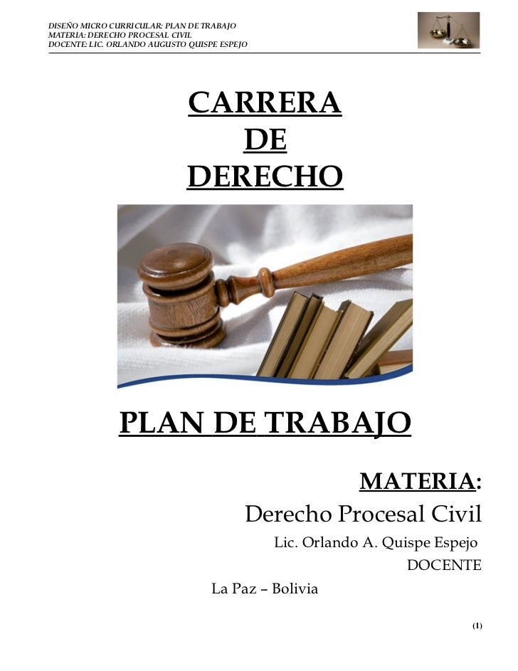 DISEÑO MICRO CURRICULAR: PLAN DE TRABAJOMATERIA: DERECHO PROCESAL CIVILDOCENTE: LIC. ORLANDO AUGUSTO QUISPE ESPEJO        ...