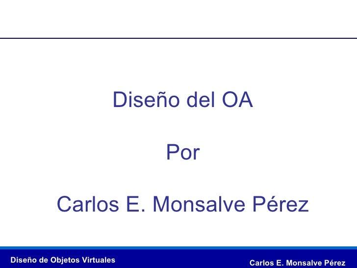 Diseño del OA Por Carlos E. Monsalve Pérez