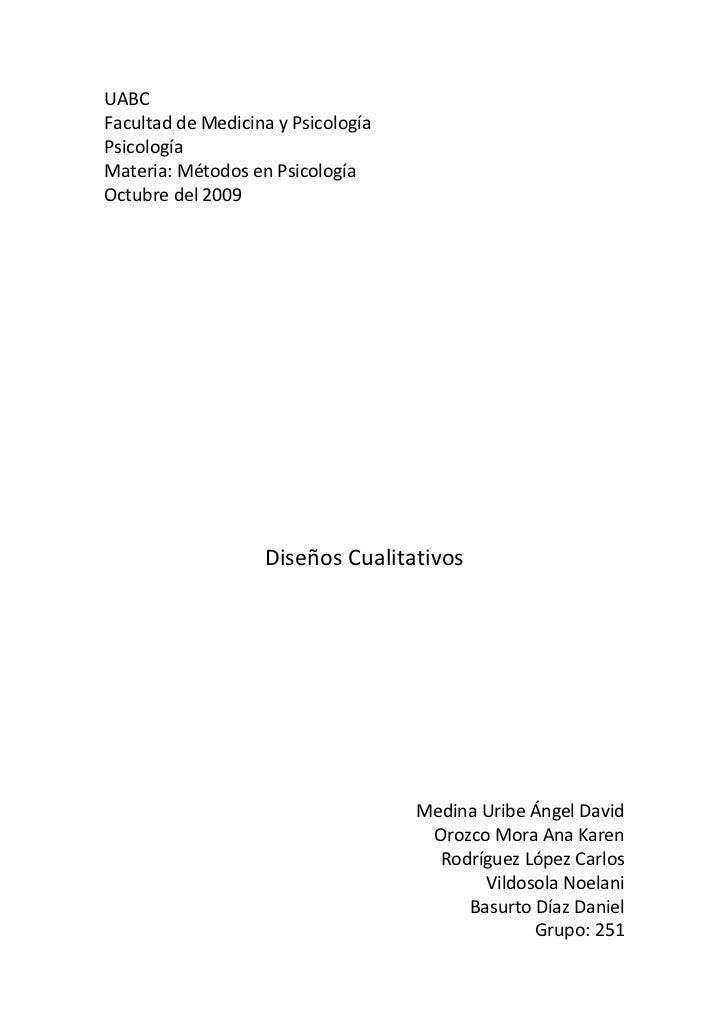 UABC Facultad de Medicina y Psicología Psicología Materia: Métodos en Psicología Octubre del 2009                        D...