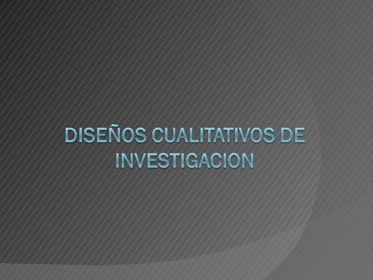 Diseños cualitativos de investigación