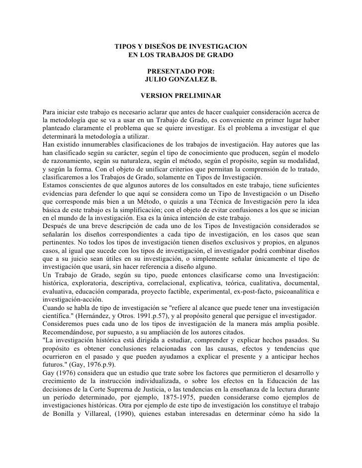 TIPOS Y DISEÑOS DE INVESTIGACION                             EN LOS TRABAJOS DE GRADO                                     ...