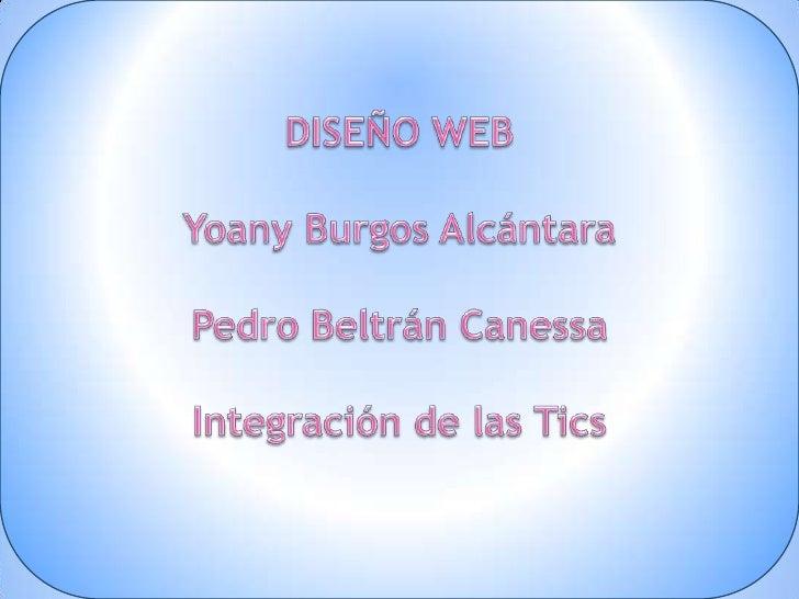 *DISEÑO WEB:Fue publicado en el año 1991 trece añosdespués se reinvento, alguien le pusonombre: Web 2.0