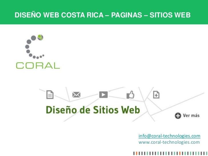 DISEÑO WEB COSTA RICA – PAGINAS – SITIOS WEB                              info@coral-technologies.com                     ...
